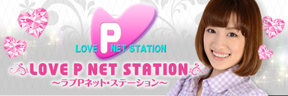 LOVE P NET STATION